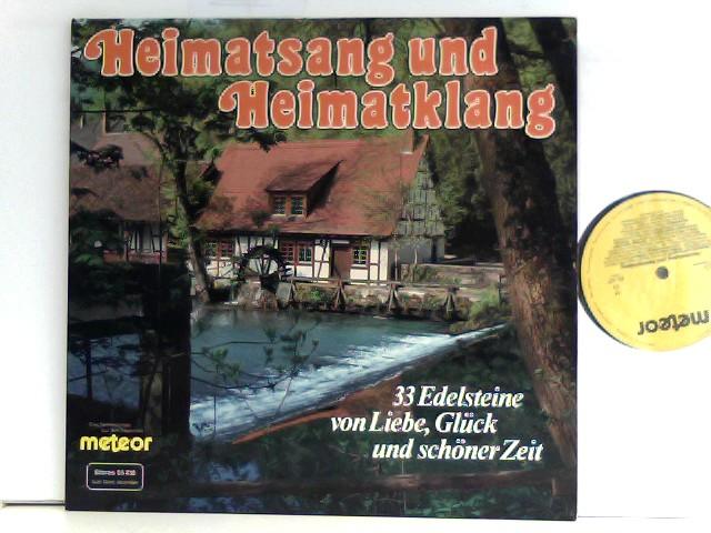 Heimatsang und Heimatklang - 33 Edelsteine von Liebe, Glück und schöner Zeit