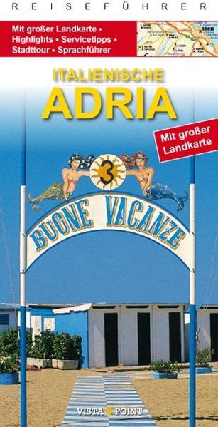 Wagner, Heike und Holger Möhlmann: Italienische Adria 1., Auflage