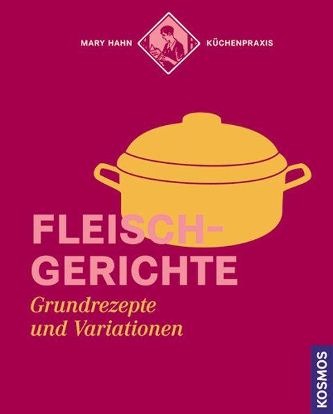 Fleischgerichte 1., Aufl.