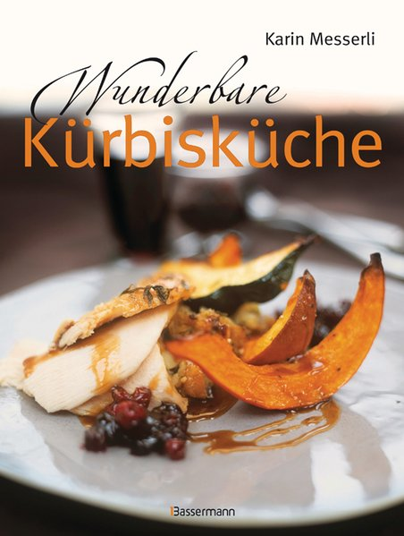 Messerli, Karin: Wunderbare Kürbisküche
