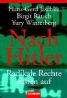 Jaschke, H.G. und J. Rätsch.B. & Winterberg: Nach Hitler - radikale Rechte rüsten auf