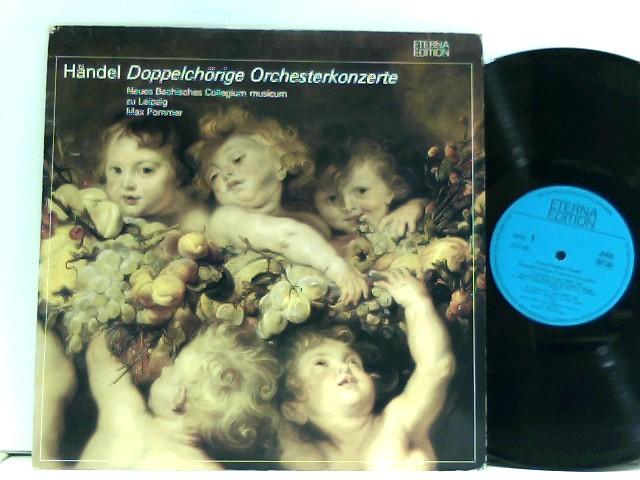 Händel, Georg Friedrich: Neues Bachisches Collegium Musicum*, Max Pommer – Doppelchörige Orchesterkonzerte - Concerti A Due Cori