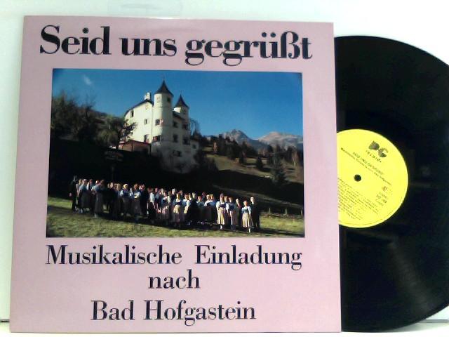 Seid Uns Gegrüßt / Musikalische Einladung Nach Bad Hofgastein