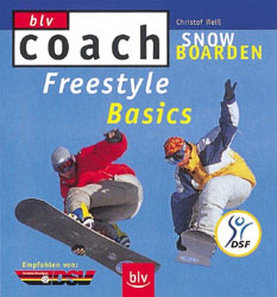 Snowboarden: Freestyle Basics 1., Aufl.