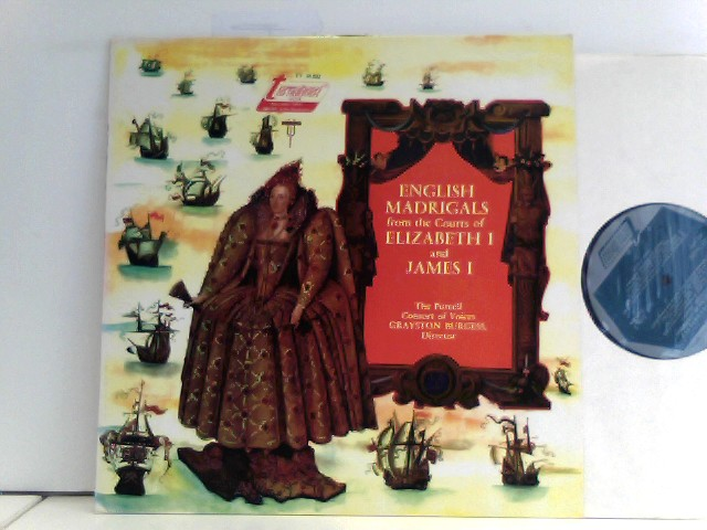 The Purcell Consort Of Voices und Grayston Burgess: English Madrigals From The Courts Of Elizabeth I And James I