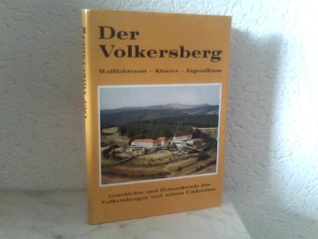 Jugendhaus Volkersberg (Hrsg.): Der Volkersberg - Wallfahrtsort, Kloster, Jugendhaus - Geschichte und Heimatkunde des Volkersberges und seines Umkreises 2. ergänzte und geänderte Auflage