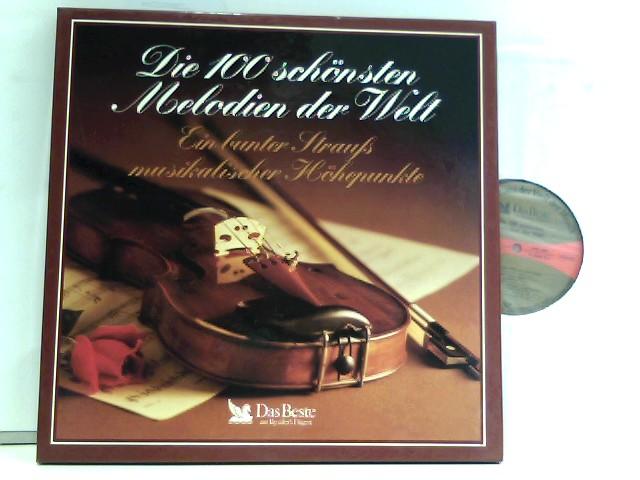 Various: Die 100 schönsten Melodien der Welt - Ein bunter Strauß musikalischer Höhepunkte