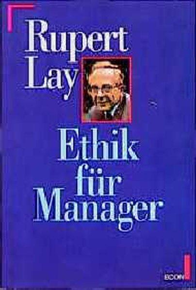 Lay, Rupert: Ethik für Manager
