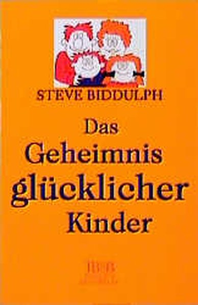 Biddulph, Steve, Allan Storman  und Heino Nimritz: Das Geheimnis glücklicher Kinder 2., Aufl.