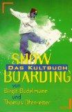 Budelmann, Birgit und Thomas Ofenreiter: Snowboarding - Das Kulturbuch