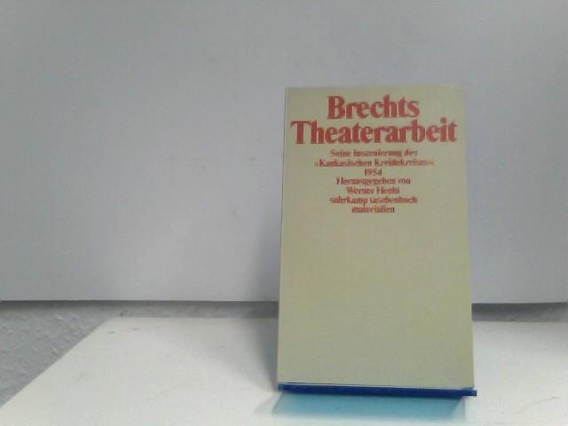Hecht, Werner: Brechts Theaterarbeit