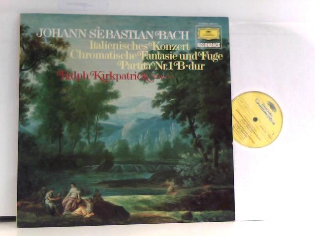 Ralph Kirkpatrick  – Italienisches Konzert • Chromatische Fantasie Und Fuge • Partita Nr. 1 B-dur