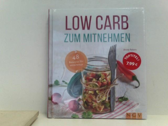 Low Carb zum Mitnehmen: 48 Rezepte für unterwegs