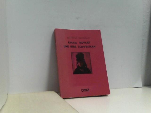 Emma Bovary und ihre Schwestern. Die unverstandene Frau - Variationen eines literarischen Typus von Balzac bis Thomas Mann