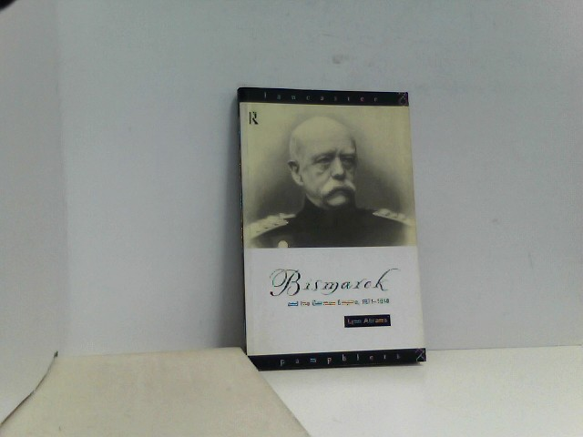 Bismarck and the German Empire, 1871-1918 (Lancaster Pamphlets)