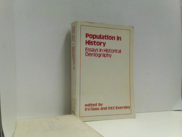 Population in History: Essays in Historical Demography Auflage: New edition