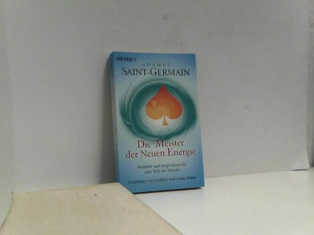 Hoppe, Geoffrey: Saint-Germain - Die Meister der Neuen Energie: Weisheit und Inspiration für eine Welt im Wandel