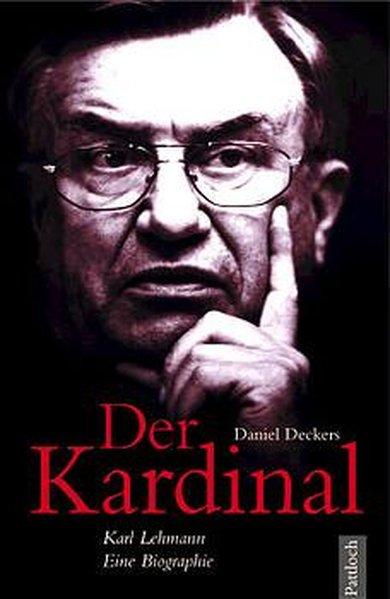 Deckers, Daniel: Der Kardinal