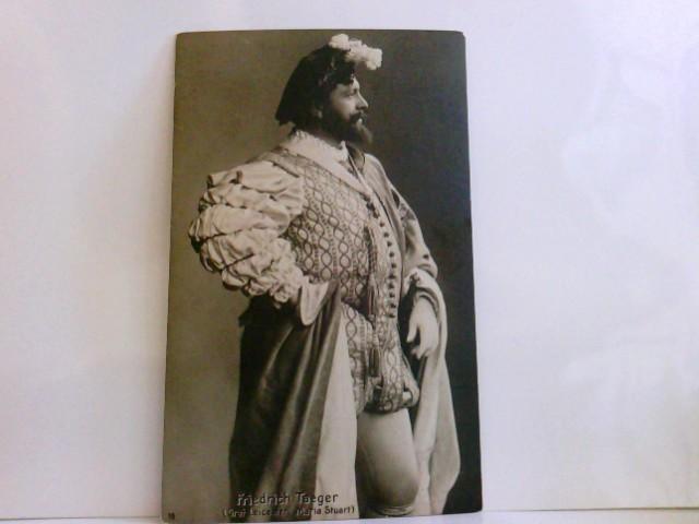 Friedrich Taeger in seiner Rolle : Graf Leicester in Maria Stuart. Schauspieler, Porträt