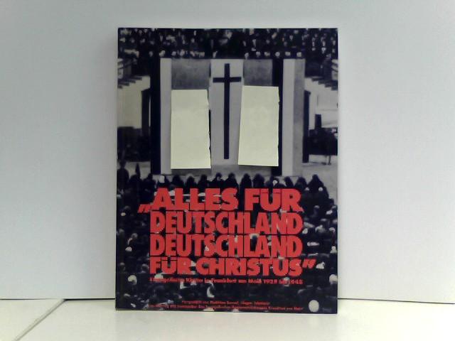 Alles für Deutschland - Deutschland für Christus: Evangelische Kirche in Frankfurt am Main 1929-1945 (Schriftenreihe des Evangelischen Regionalverbandes Frankfurt am Main)