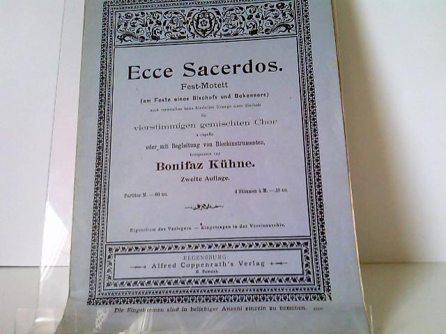 Ecce Sacerdos. Fest-Motett (am Feste eines Bischofs und Bekenners), auch verwendbar beim feierlichen Einzug eines Bischofs, für vierstimmigen gemischten Chor a capella oder mit Begleitung von Blechinstrumenten, komponiert von Bonifaz Kühne; HP 979 Zweite Auflage