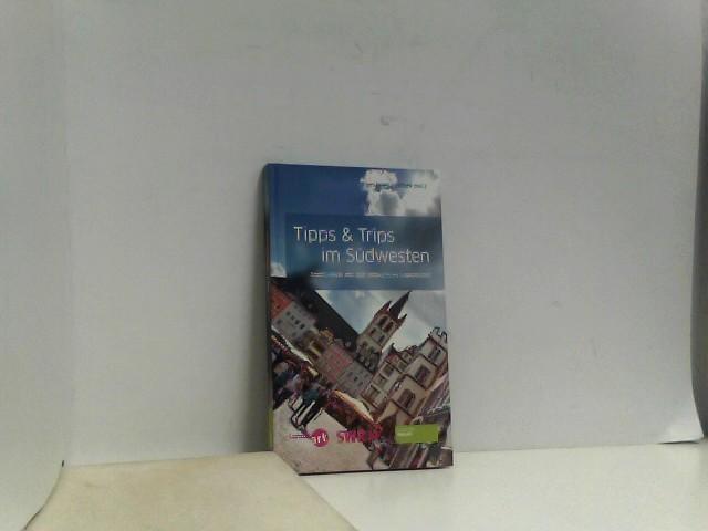 Susanne, Dereser: Tipps und Trips im Südwesten: KulTOURen durch den Südwesten 1. Aufl.
