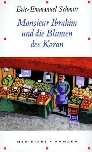 Monsieur Ibrahim und die Blumen des Koran 1., Aufl.