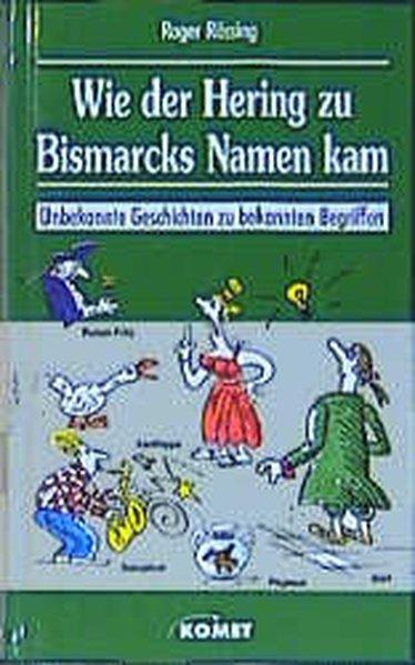 Rössing, Roger: Wie der Hering zu Bismarcks Namen kam
