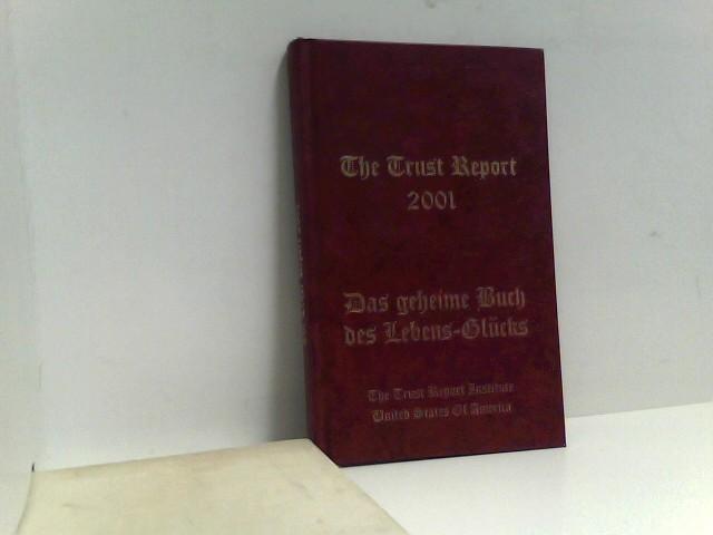 The Trust Report 2001 - Das geheime Buch des Lebens-Glücks