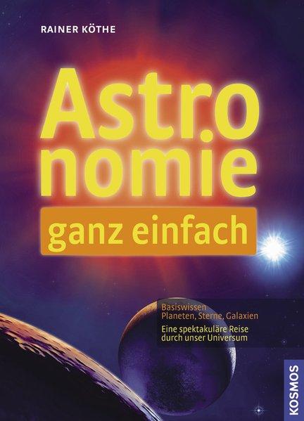 Köthe, Rainer: Astronomie ganz einfach
