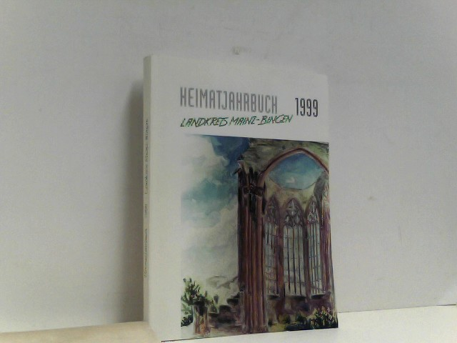 Heimatjahrbuch 1999 Landkreis Mainz-Bingen 43. Jahrgang numeriert: 1342 - Beiträge zur Geschichte und Gegenwart des Landkreises Mainz-Bingen,