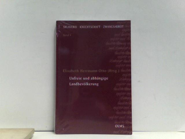 Unfreie und abhängige Landbevölkerung (Sklaverei - Knechtschaft - Zwangsarbeit) Auflage: 1.,
