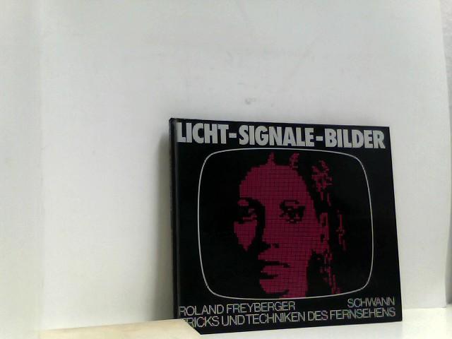 Freyberger, Roland: Licht, Signale, Bilder, Tricks und Techniken des Fernsehens