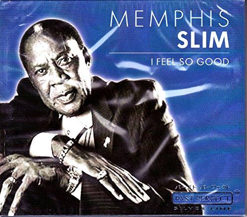 Memphis, Slim: I Feel So Good