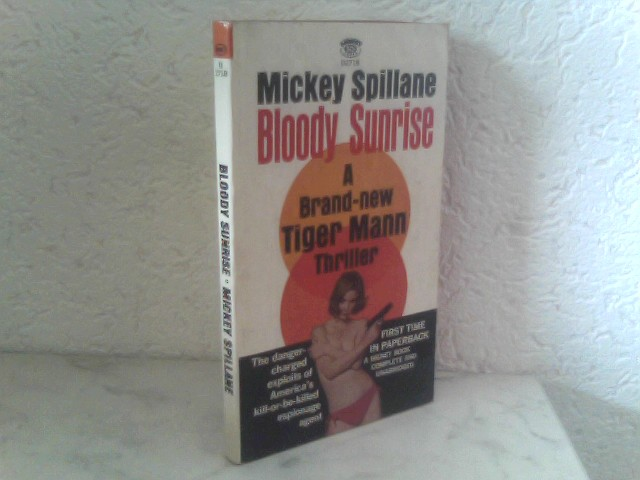 Bloody Sunrise - A Brand - new Tiger Man Thriller