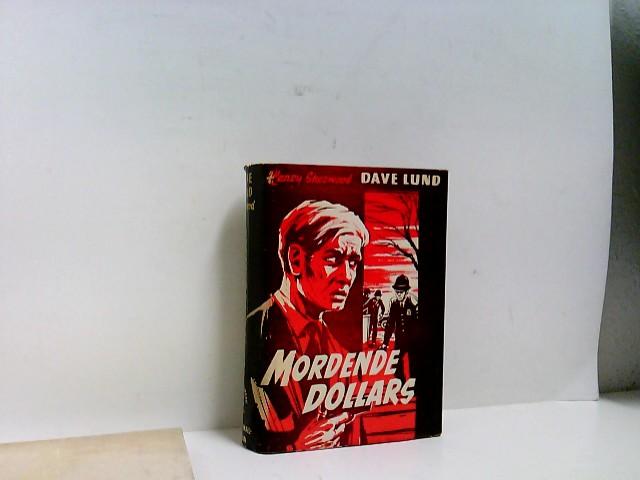 Sherwood, Henry: Mordende Dollars . Kriminalroman.