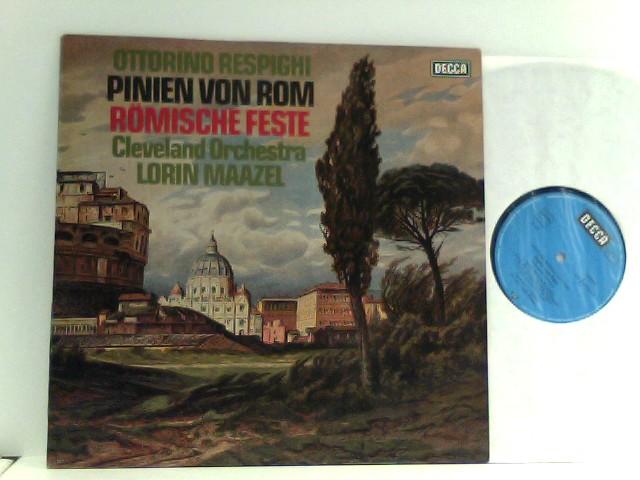 The Cleveland Orchestra,  Lorin Maazel  – Pinien von Rom - Römische Feste
