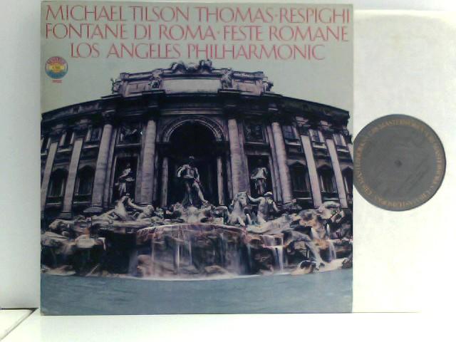 Michael Tilson Thomas,  Los Angeles Philharmonic* – Fountains Of Rome / Feste Romane