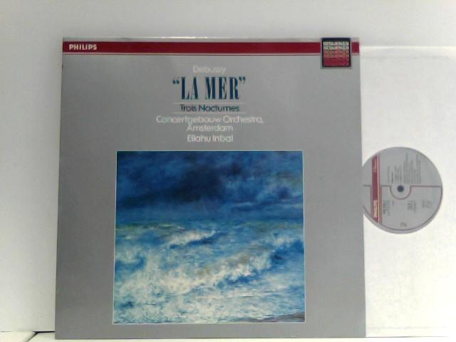 Concertgebouw Orchestra, Amsterdam*,  Eliahu Inbal  – La Mer, Trois Nocturnes