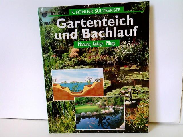 Kohle, Ruth und Robert Sulzberger: Gartenteich und Bachlauf. Planung, Anlage, Pflege.