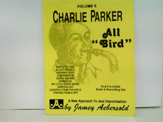 "Charlie Parker. All ""Bird"". Play-a-long book & Recording Set Volume 6"