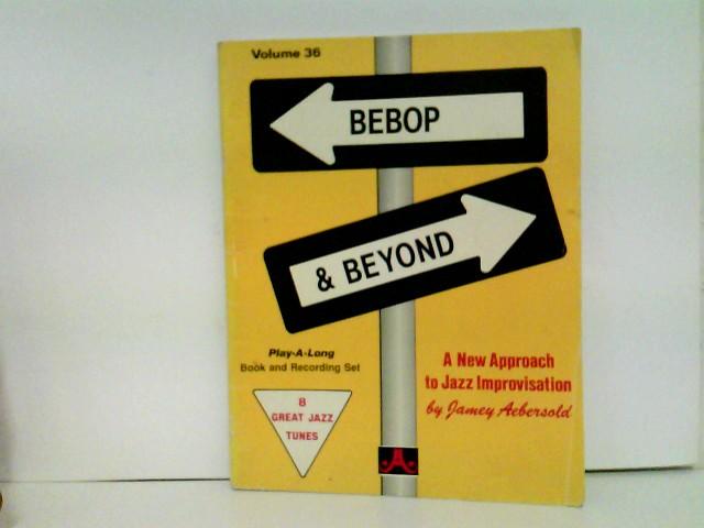 Bebop & Beyond. 8 Great Jazz Tunes. Play-a-long book & Recording Set Volume 36