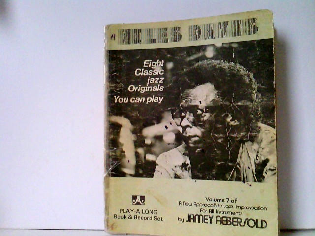 Miles Davis - Eight Classic jazz Originals You can play. Play-a-long Bookd & Record Set Volume 7 of A New Approach to Jazz Improvisation For All Instrumens by Jamey Aebersold Volume 7
