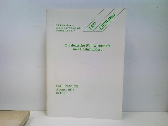 Die deutsche Weinwirtschaft im 21. Jahrhundert - Fachtagung August 1997 in Trier