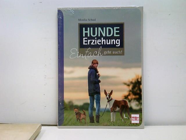 Hundeerziehung: Einfach geht auch! Auflage: 2