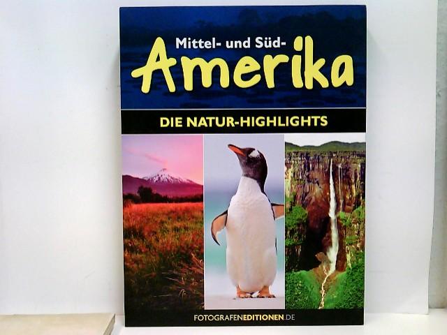 Mittel- und Südamerika: Die Natur-Highlights Auflage: 1., Auflage