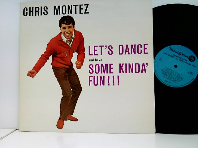 Montez, Chris: Let's Dance And Have Some Kinda' Fun ! ! !
