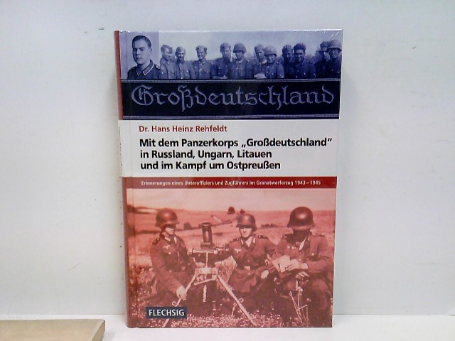 Hans, Heinz Rehfeldt: ZEITGESCHICHTE - Mit dem Panzerkorps