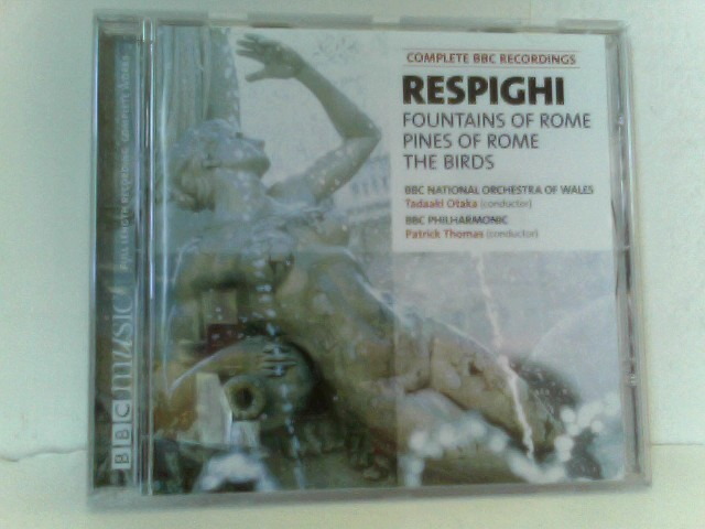 Ottorino Respighi - Fountains of Rome, The Birds, Pines of Rome
