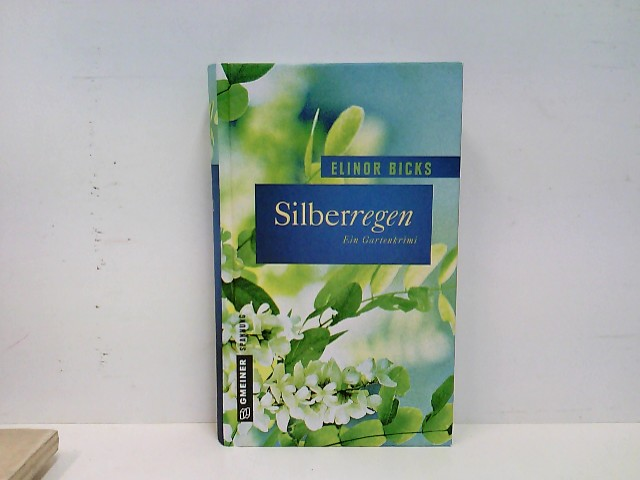 Silberregen: Kriminalroman (Frauenromane im GMEINER-Verlag) (Garten-Krimis im GMEINER-Verlag) Auflage: 2016
